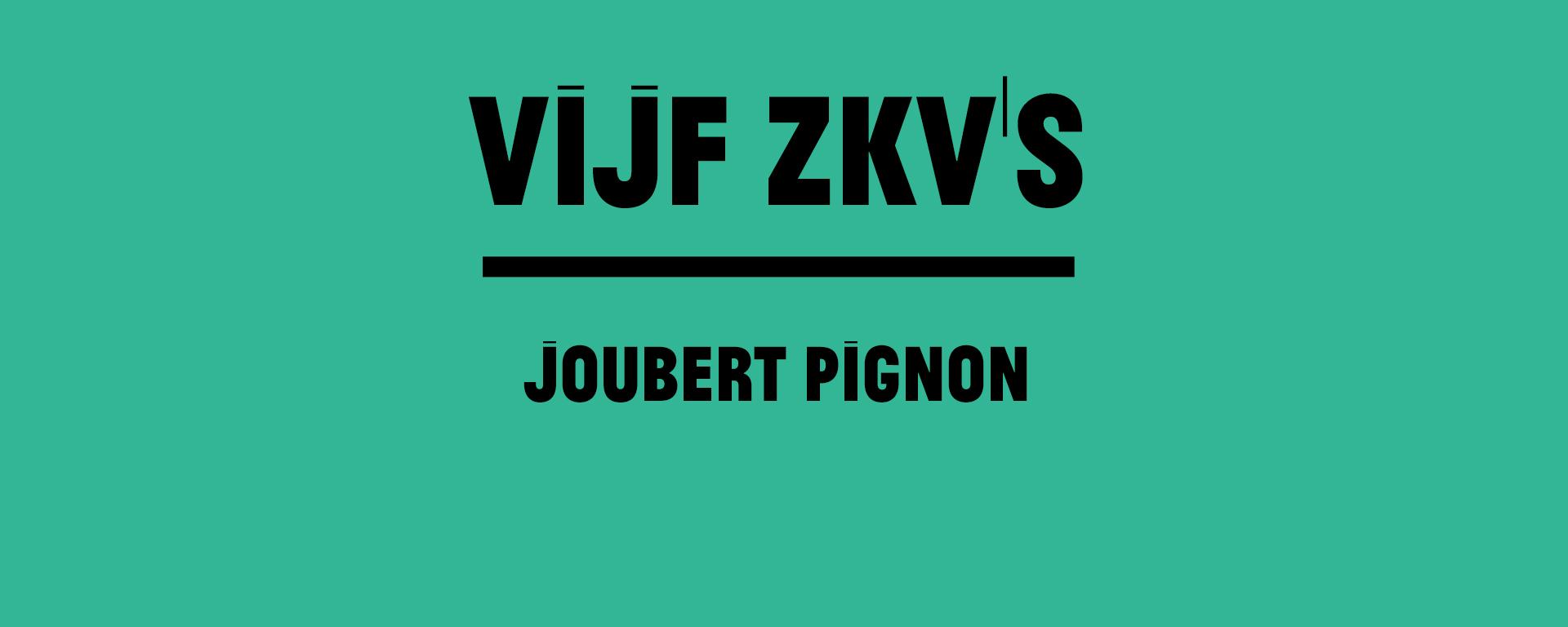 vijfzkv'sjoubertpignon